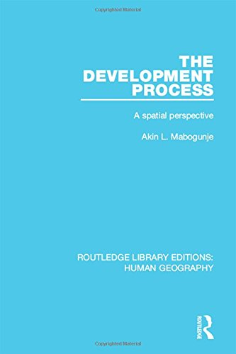 9781138998476: The Development Process: A Spatial Perspective (Routledge Library Editions: Human Geography)