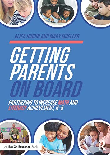 9781138998698: Getting Parents on Board: Partnering to Increase Math and Literacy Achievement, K–5 (Eye on Education)