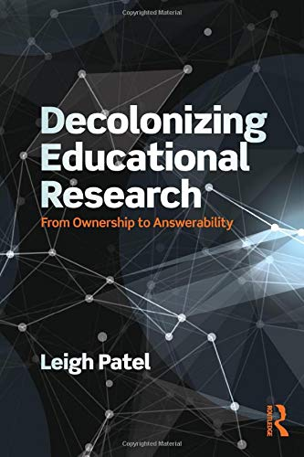 9781138998728: Decolonizing Educational Research: From Ownership to Answerability