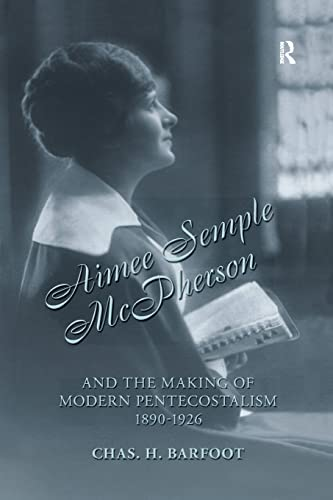 9781138999169: Aimee Semple McPherson and the Making of Modern Pentecostalism, 1890-1926