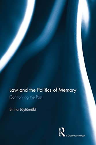 9781138999176: Law and the Politics of Memory: Confronting the Past