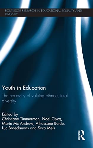 9781138999602: Youth in Education: The necessity of valuing ethnocultural diversity (Routledge Research in Educational Equality and Diversity)