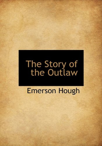 9781140001058: The Story of the Outlaw