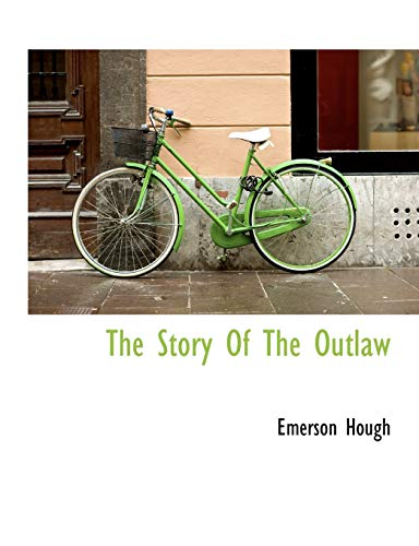 9781140001096: The Story Of The Outlaw