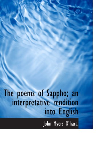 9781140013761: The poems of Sappho; an interpretative rendition into English