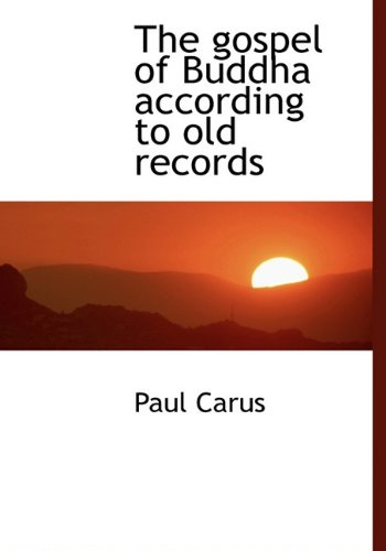 9781140013891: The gospel of Buddha according to old records