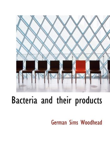 9781140014454: Bacteria and their products