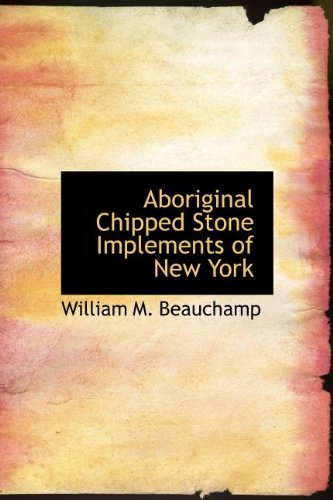 9781140015000: Aboriginal Chipped Stone Implements of New York