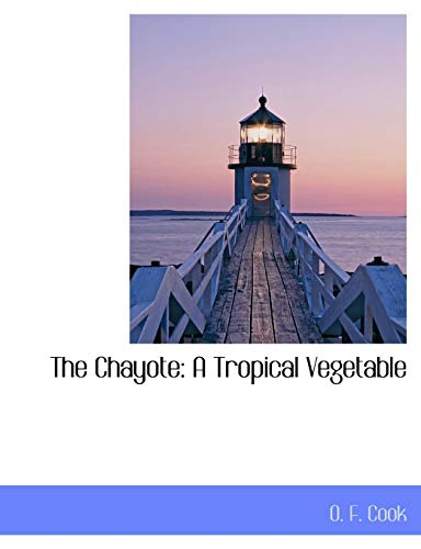9781140025498: The Chayote: A Tropical Vegetable