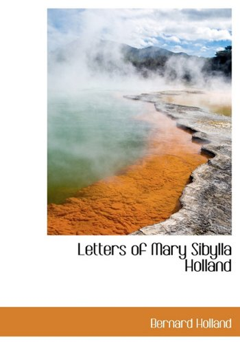 9781140027904: Letters of Mary Sibylla Holland
