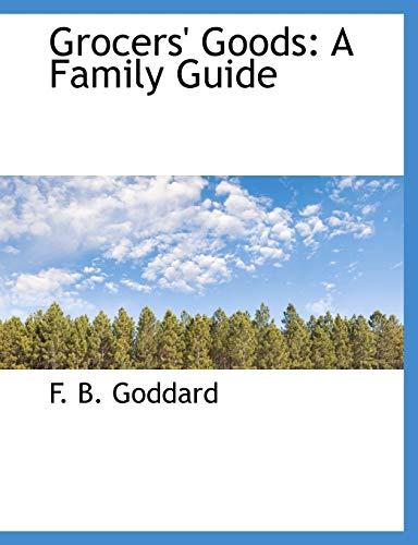 9781140031314: Grocers' Goods: A Family Guide