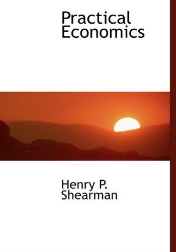 9781140034568: Practical Economics