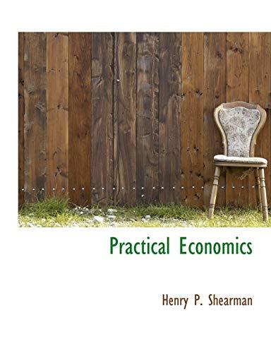 9781140034575: Practical Economics