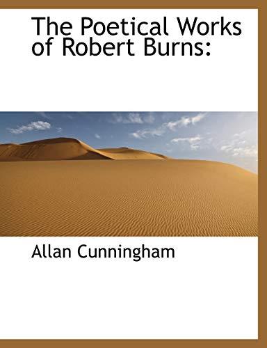 The Poetical Works of Robert Burns: Allan Cunningham