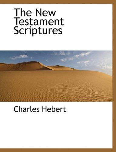 9781140045298: The New Testament Scriptures