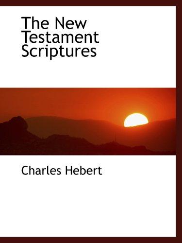 9781140045311: The New Testament Scriptures