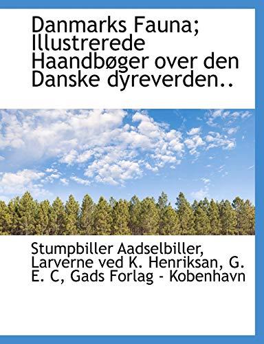 9781140046172: Danmarks Fauna; Illustrerede Haandbøger over den Danske dyreverden.. (Danish Edition)