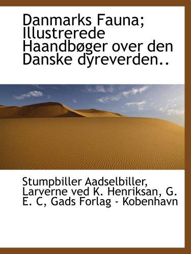 9781140046189: Danmarks Fauna; Illustrerede Haandbøger over den Danske dyreverden.. (Danish Edition)