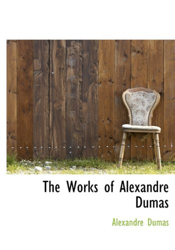 The Works of Alexandre Dumas, Volume 9: Alexandre Dumas