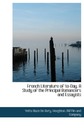 9781140070412: French Literature of To-Day. a Study of the Principal Romancers and Essayists