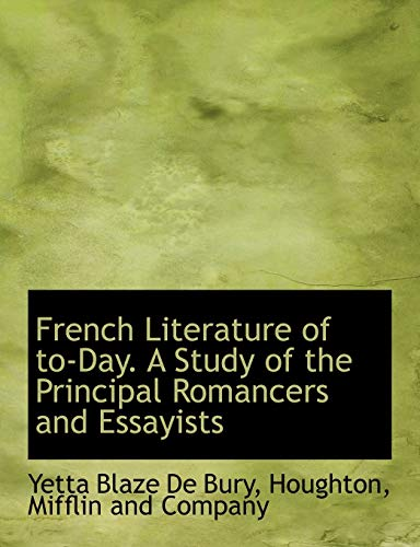 9781140070429: French Literature of To-Day. a Study of the Principal Romancers and Essayists