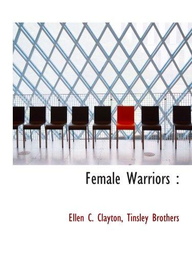 9781140071105: Female Warriors :