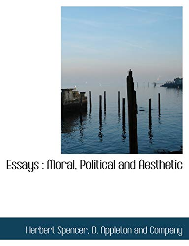 9781140071839: Essays: Moral, Political and Aesthetic