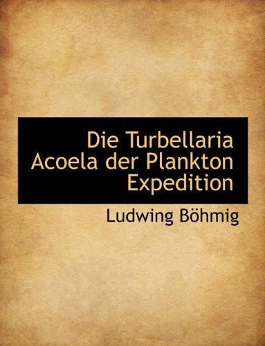 9781140072027: Die Turbellaria Acoela Der Plankton Expedition (German Edition)