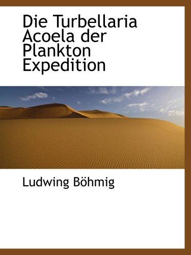 9781140072034: Die Turbellaria Acoela der Plankton Expedition (German Edition)