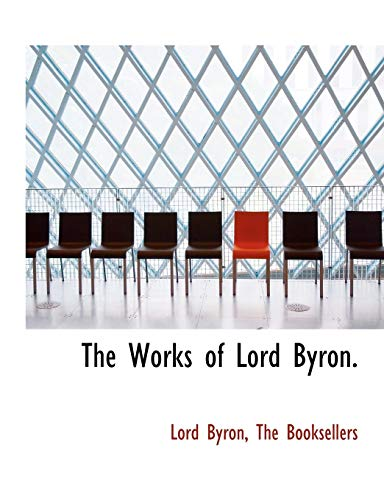 The Works of Lord Byron. (9781140073550) by Lord Byron