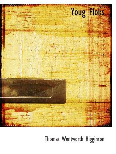 Youg Floks (9781140075196) by Thomas Wentworth Higginson