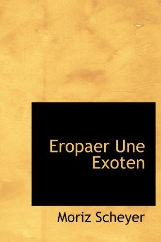 9781140093930: Eropaer Une Exoten