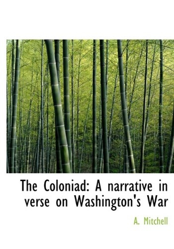 9781140098874: The Coloniad: A narrative in verse on Washington's War