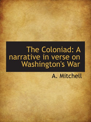 9781140098898: The Coloniad: A narrative in verse on Washington's War