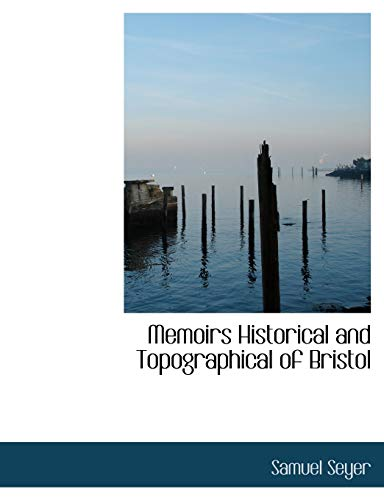 9781140100379: Memoirs Historical and Topographical of Bristol