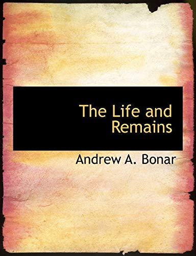 The Life and Remains (9781140102809) by Bonar, Andrew Alexander