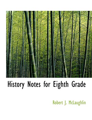 9781140106821: History Notes for Eighth Grade
