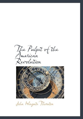 9781140111146: The Pulpit of the American Revolution