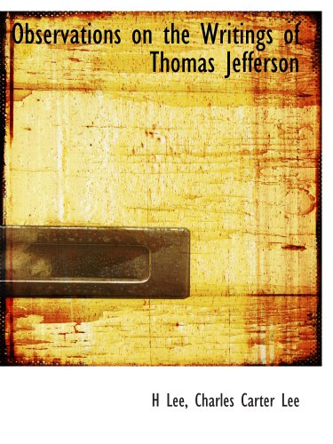 Observations on the Writings of Thomas Jefferson (1140116932) by Lee, H; Lee, Charles Carter