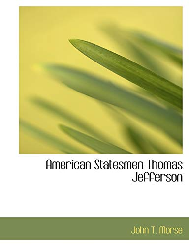 9781140121268: American Statesmen Thomas Jefferson