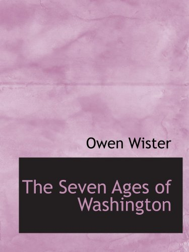 9781140125549: The Seven Ages of Washington