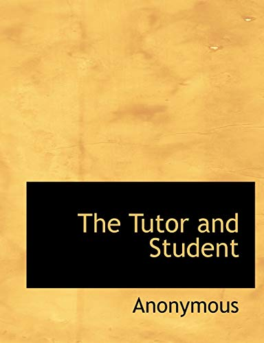 9781140129646: The Tutor and Student