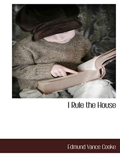 9781140133971: I Rule the House