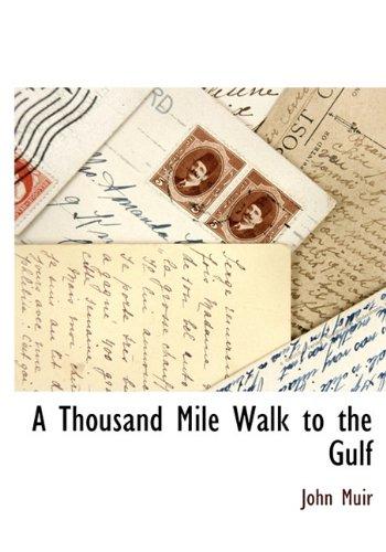 A Thousand Mile Walk to the Gulf: Muir, John