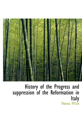 9781140136286: History of the Progress and suppression of the Reformation in Italy