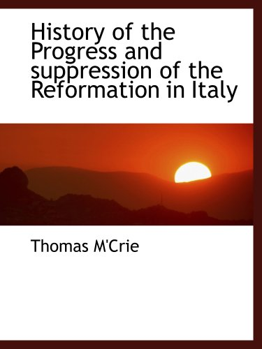 9781140136309: History of the Progress and suppression of the Reformation in Italy