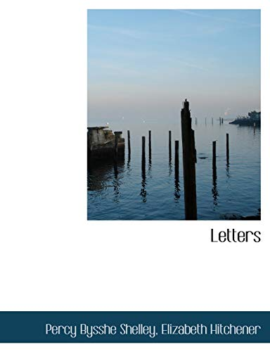 Letters (Paperback): Professor Percy Bysshe