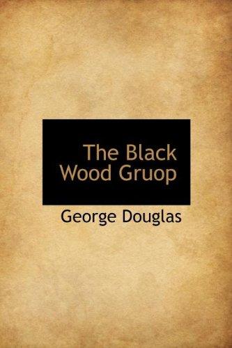 9781140142539: The Black Wood Gruop