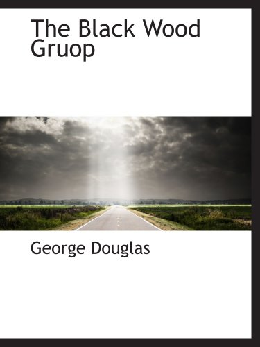 9781140142553: The Black Wood Gruop
