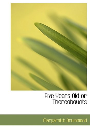 9781140144588: Five Years Old or Thereabounts
